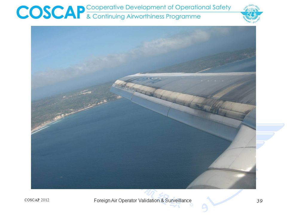 39 COSCAP 2012 Foreign Air Operator Validation & Surveillance