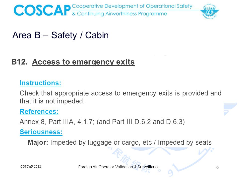 6 Area B – Safety / Cabin Foreign Air Operator Validation & Surveillance B12.
