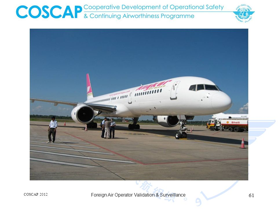 61 COSCAP 2012 Foreign Air Operator Validation & Surveillance