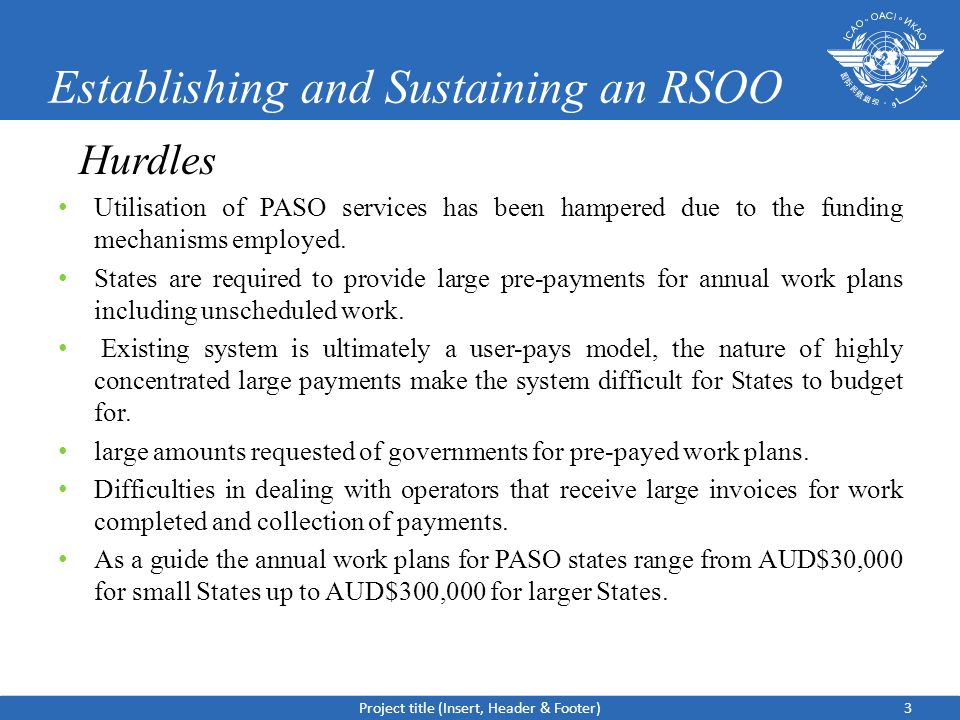 3 Establishing and Sustaining an RSOO Hurdles Utilisation of PASO services has been hampered due to the funding mechanisms employed.