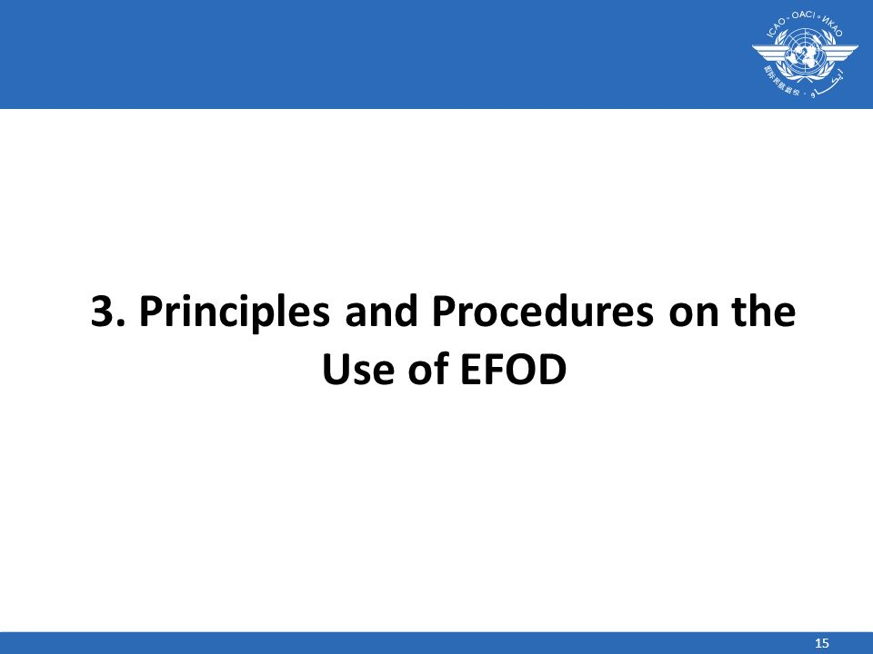 15 3. Principles and Procedures on the Use of EFOD