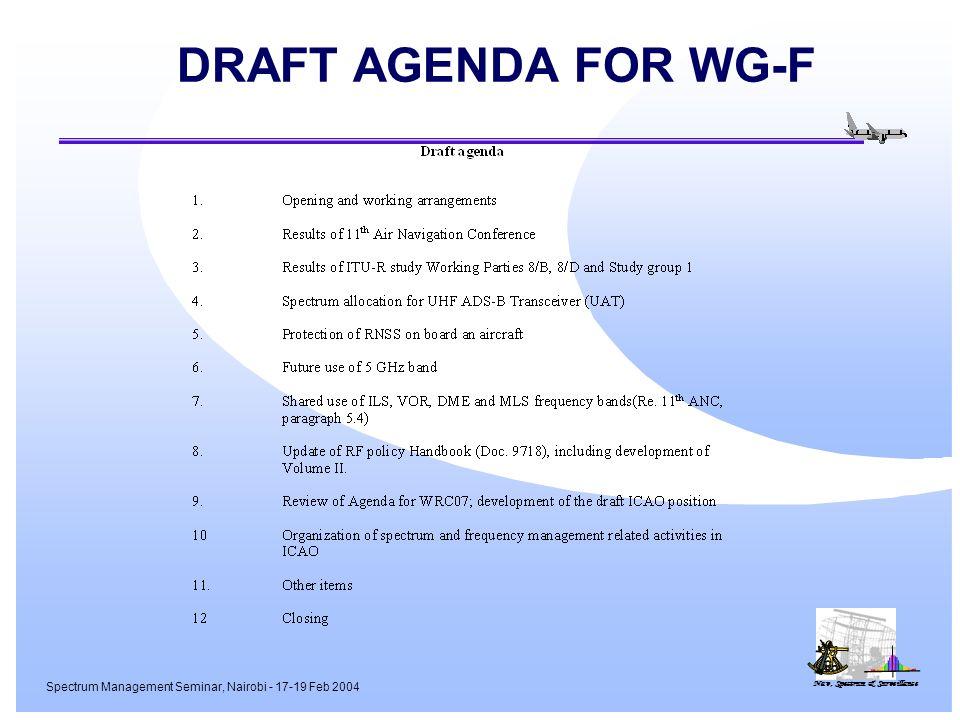 Nav, Spectrum & Surveillance Spectrum Management Seminar, Nairobi - 17-19 Feb 2004 DRAFT AGENDA FOR WG-F