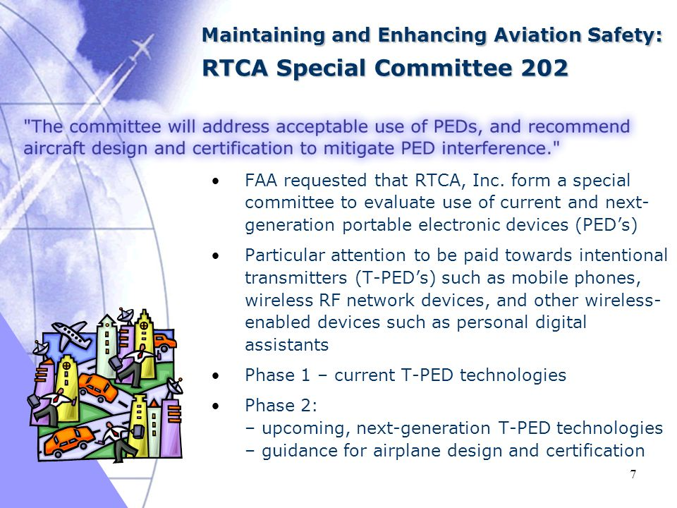 03/16/ Maintaining and Enhancing Aviation Safety: RTCA Special Committee 202 FAA requested that RTCA, Inc.