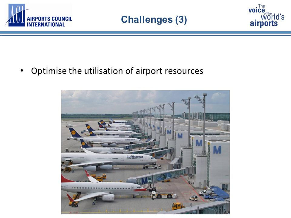 17 Challenges (3) Optimise the utilisation of airport resources