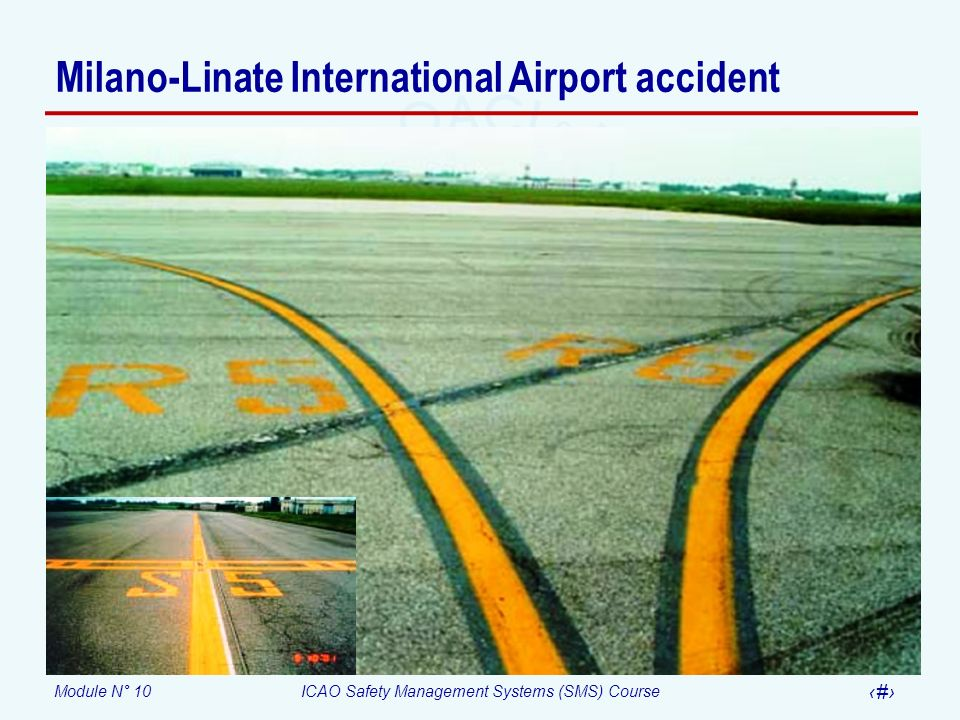 Module N° 10ICAO Safety Management Systems (SMS) Course 33 Milano-Linate International Airport accident