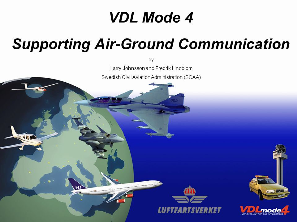 VDL Mode 4 Supporting Air-Ground communications 17-19 November 2003Seminar on the Implementation of Datalink and SATCOM Communications22 Ongoing implementations for Air-Ground communications Co-ordination of bus-operations at Stockholm/Arlanda –System overview INFO-B Server CNS Ground Station Airport Database Mobile unit Airport Organizer Client ADS-B Server Client