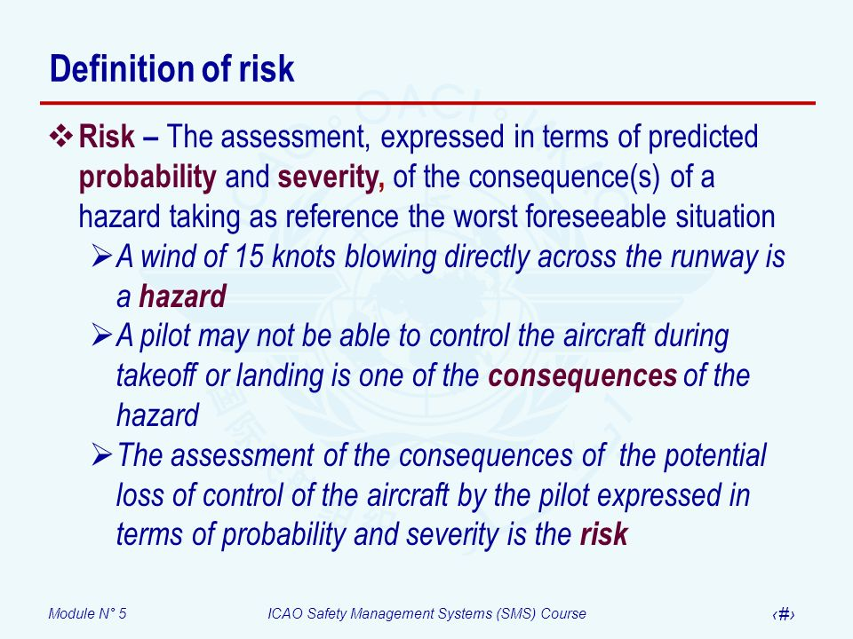 Module N° 5ICAO Safety Management Systems (SMS) Course 26 Risk mitigation – Defences Recalling the three basic defences in aviation: Technology Training Regulations Technology Training Regulations