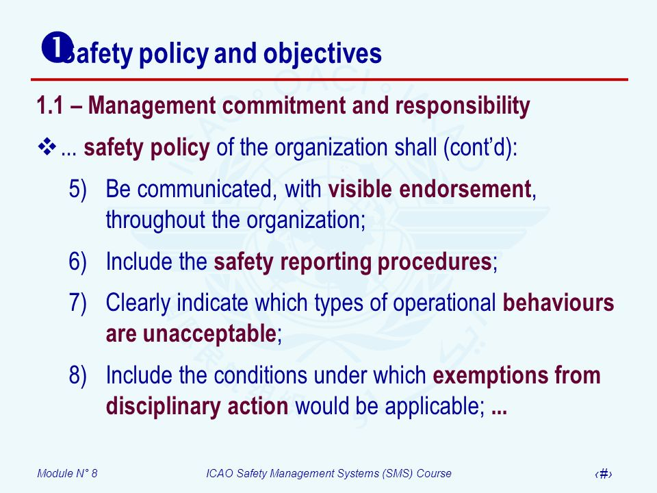 Module N° 8ICAO Safety Management Systems (SMS) Course 10 Safety policy and objectives 1.1 – Management commitment and responsibility... safety policy