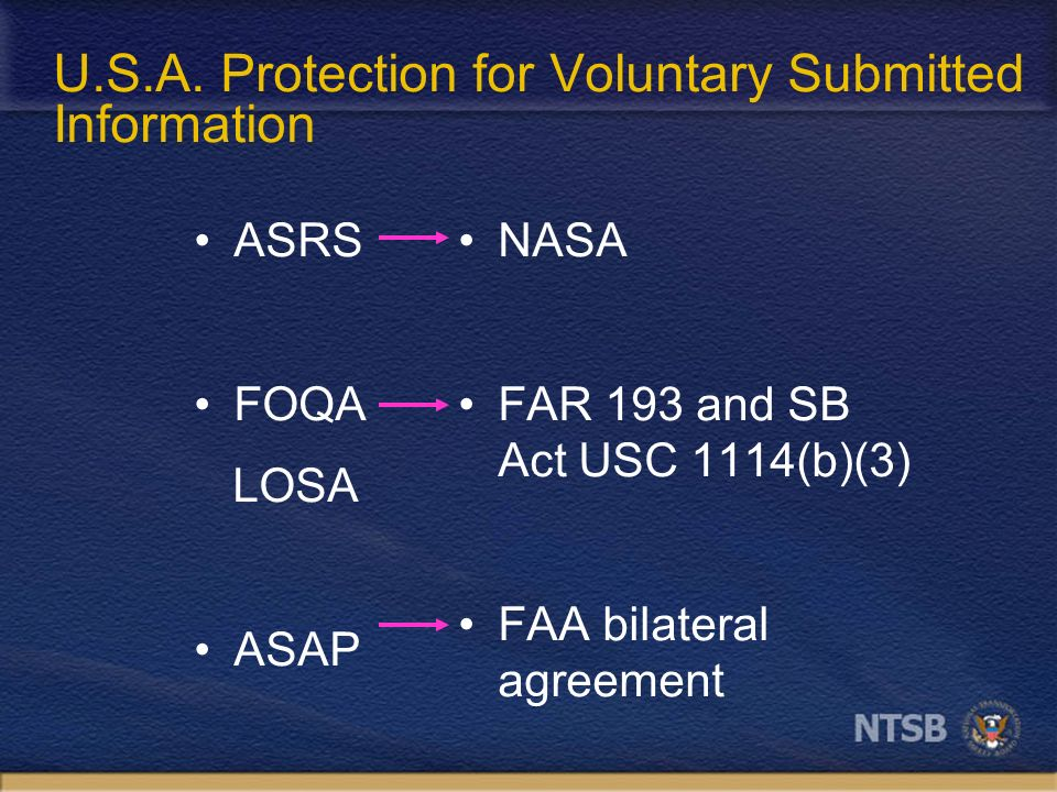 U.S.A. Protection for Voluntary Submitted Information ASRS FOQA LOSA ASAP NASA FAR 193 and SB Act USC 1114(b)(3) FAA bilateral agreement