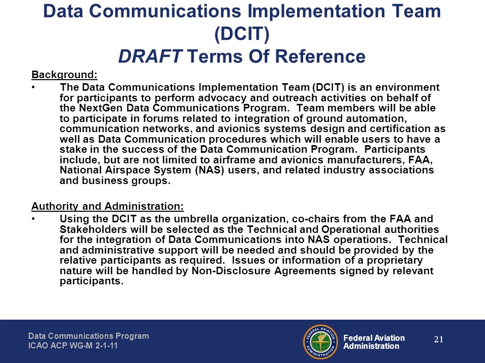 Federal Aviation Administration Data Communications Program ICAO ACP WG-M 2-1-11 21 Data Communications Implementation Team (DCIT) DRAFT Terms Of Refe