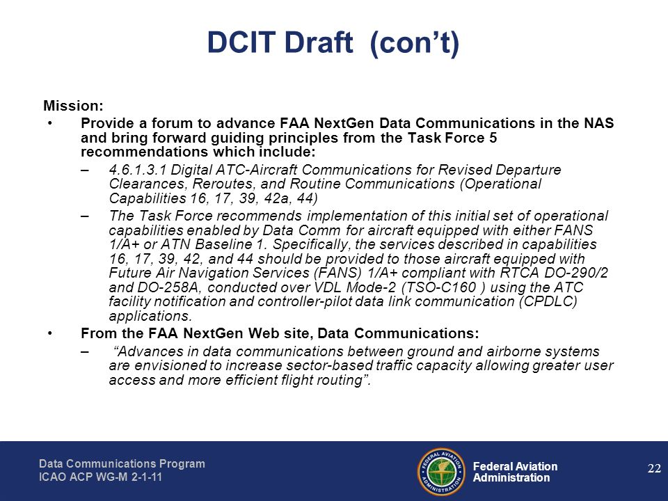 Federal Aviation Administration Data Communications Program ICAO ACP WG-M 2-1-11 Mission: Provide a forum to advance FAA NextGen Data Communications i