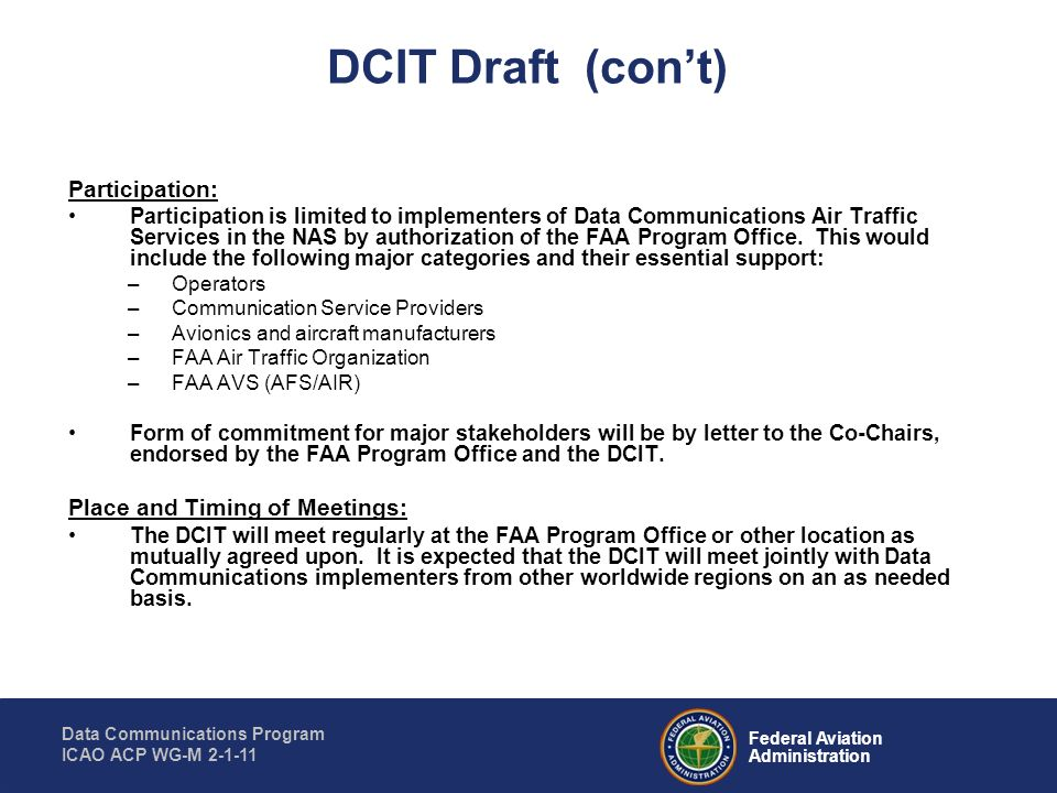 Federal Aviation Administration Data Communications Program ICAO ACP WG-M 2-1-11 Participation: Participation is limited to implementers of Data Commu