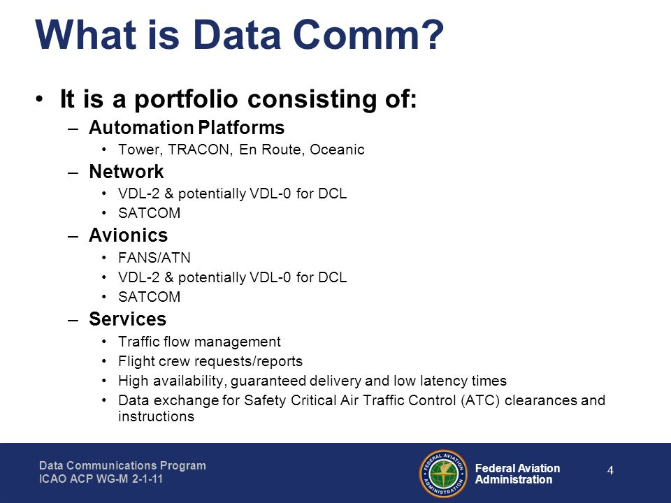 Federal Aviation Administration Data Communications Program ICAO ACP WG-M 2-1-11 5 What will Data Comm do.
