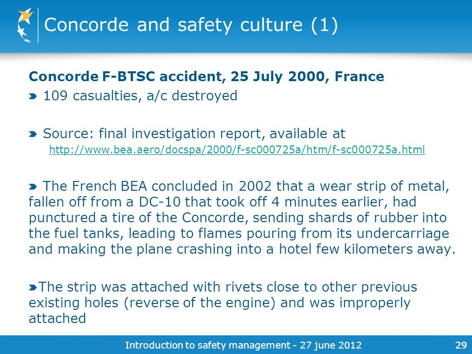Introduction to safety management - 27 june 201229 Concorde and safety culture (1) Concorde F-BTSC accident, 25 July 2000, France 109 casualties, a/c