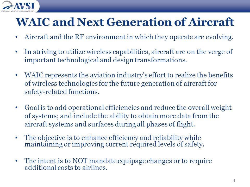 4 WAIC and Next Generation of Aircraft Aircraft and the RF environment in which they operate are evolving. In striving to utilize wireless capabilitie