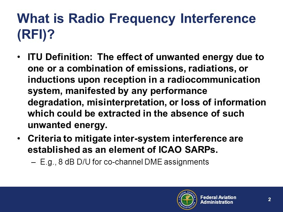 Federal Aviation Administration Radio Frequency Interference Mike Biggs Senior Engineer FAA Spectrum Engineering Services Spectrum Management Seminar