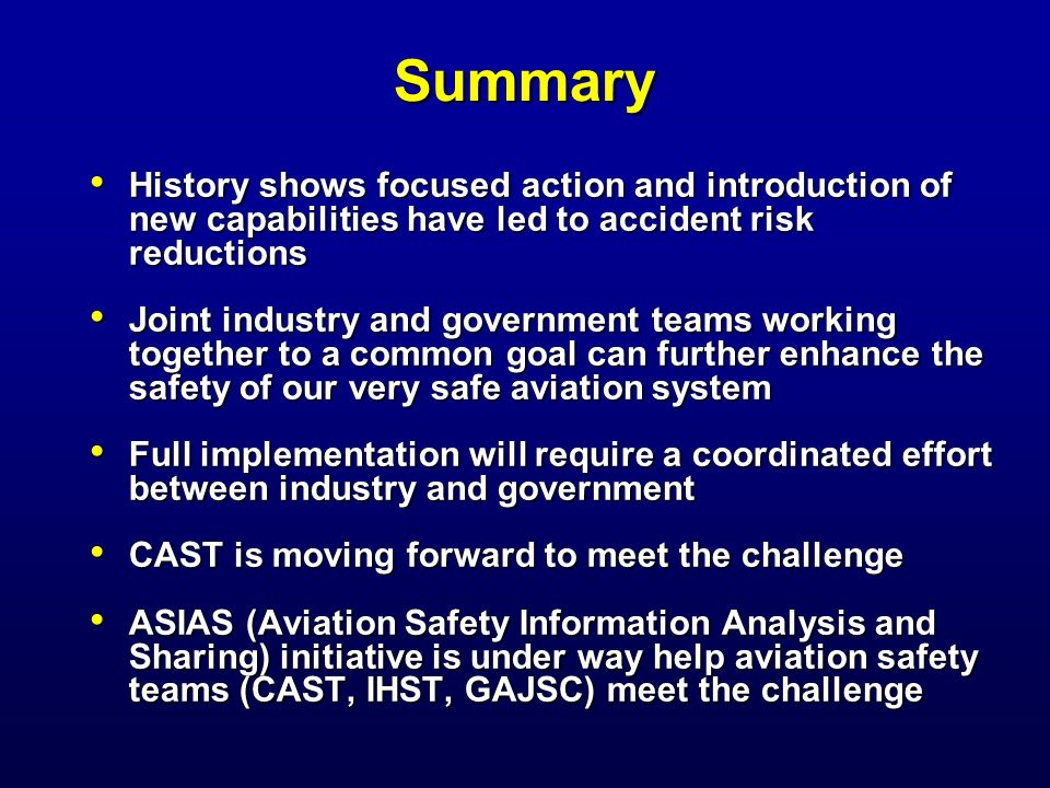 Summary History shows focused action and introduction of new capabilities have led to accident risk reductions History shows focused action and introd