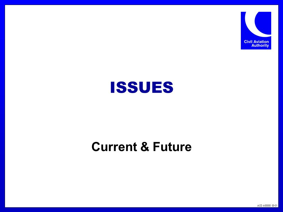 ACD A00000 00-01 ISSUES Current & Future