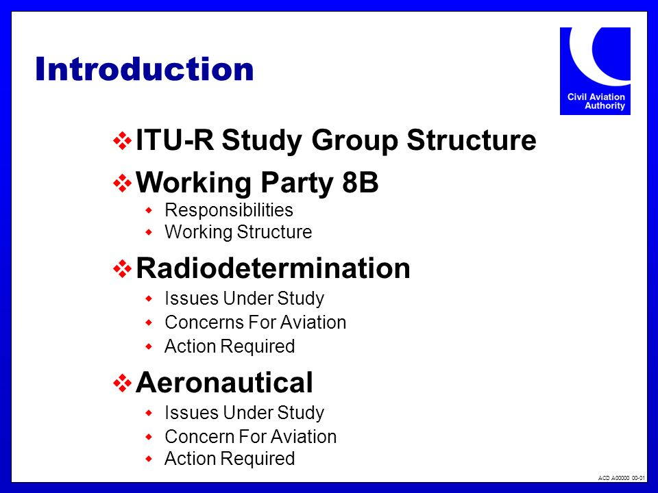 ACD A00000 00-01 Introduction ITU-R Study Group Structure Working Party 8B Responsibilities Working Structure Radiodetermination Issues Under Study Co