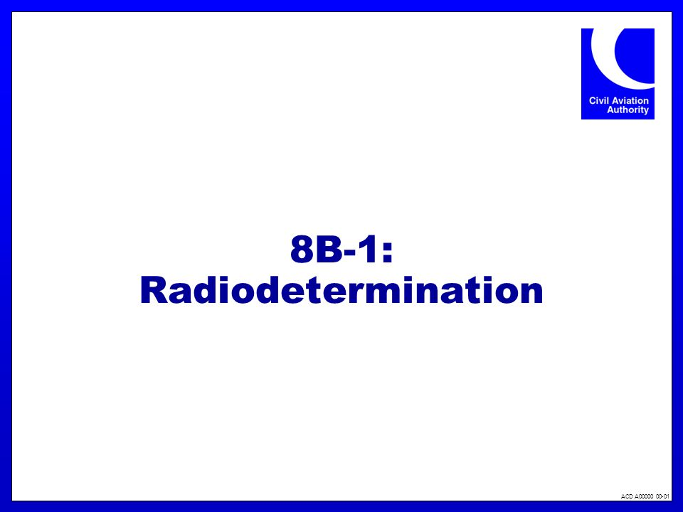 ACD A00000 00-01 8B-1: Radiodetermination