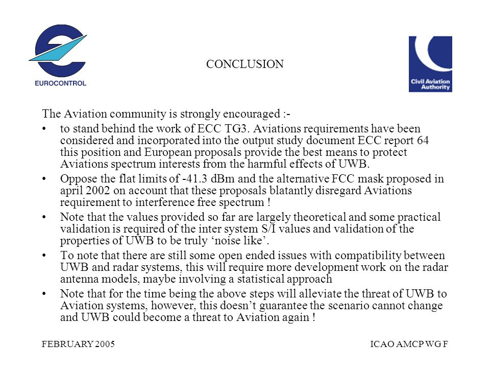 FEBRUARY 2005ICAO AMCP WG F CONCLUSION The Aviation community is strongly encouraged :- to stand behind the work of ECC TG3.
