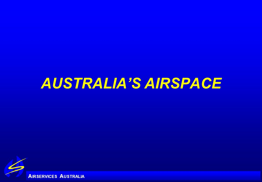 A IRSERVICES A USTRALIA AUSTRALIAS AIRSPACE