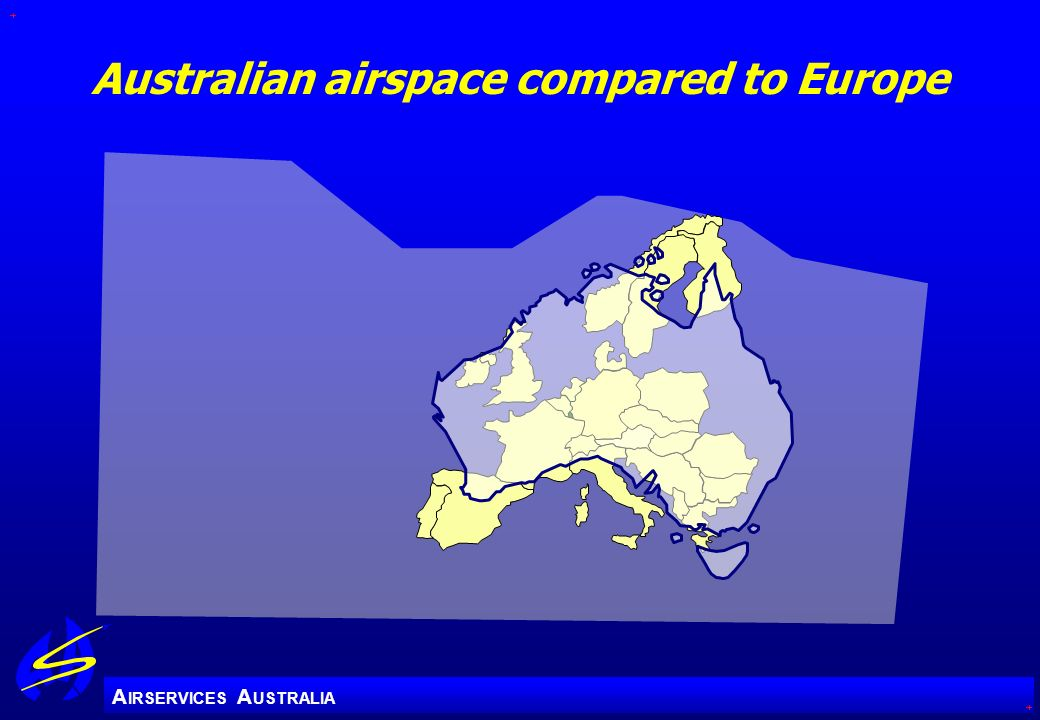 A IRSERVICES A USTRALIA Australian airspace compared to Europe