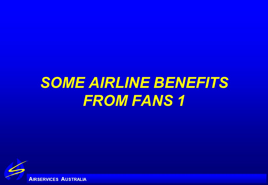 A IRSERVICES A USTRALIA SOME AIRLINE BENEFITS FROM FANS 1