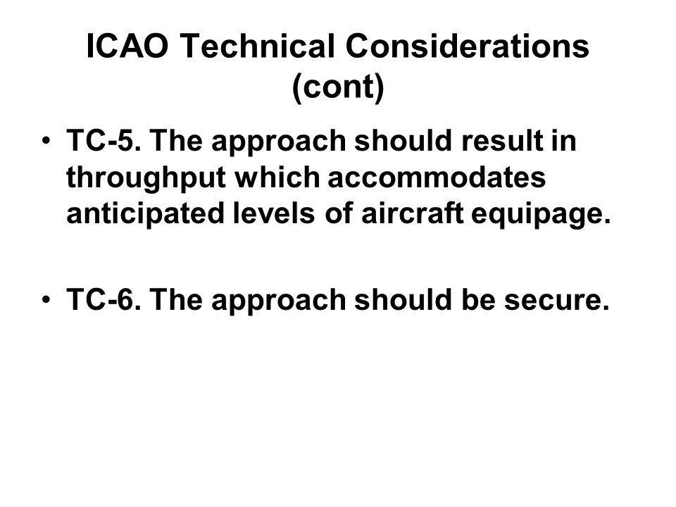 ICAO Technical Considerations (cont) TC-5.