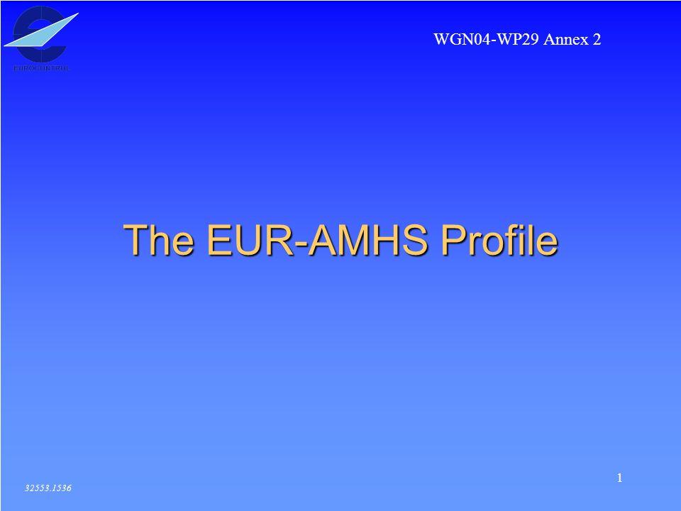 1 The EUR-AMHS Profile 32553.1536 WGN04-WP29 Annex 2