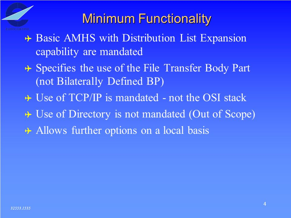 4 Minimum Functionality 32553.1535 ( Basic AMHS with Distribution List Expansion capability are mandated ( Specifies the use of the File Transfer Body