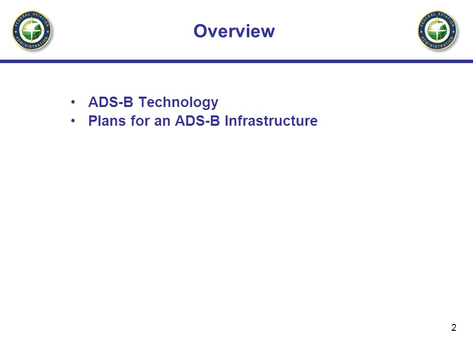 2 Overview ADS-B Technology Plans for an ADS-B Infrastructure