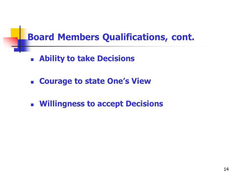 14 Board Members Qualifications, cont.