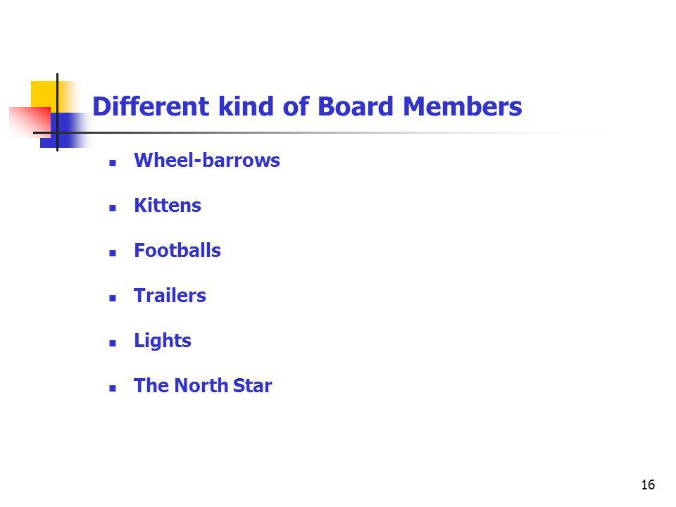 16 Different kind of Board Members Wheel-barrows Kittens Footballs Trailers Lights The North Star