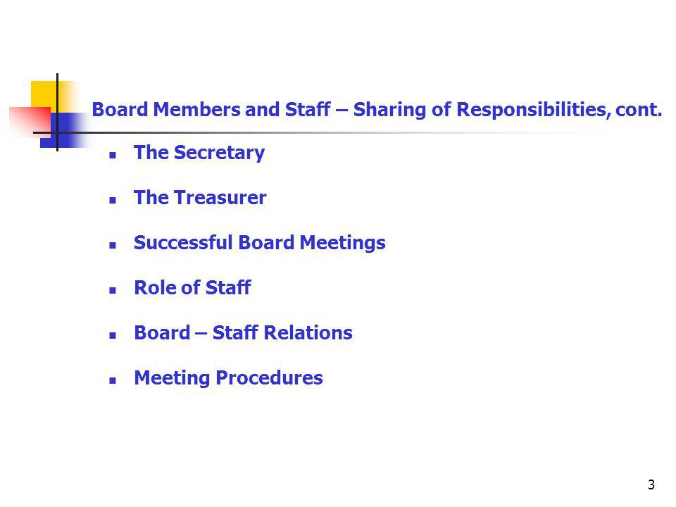 3 Board Members and Staff – Sharing of Responsibilities, cont.