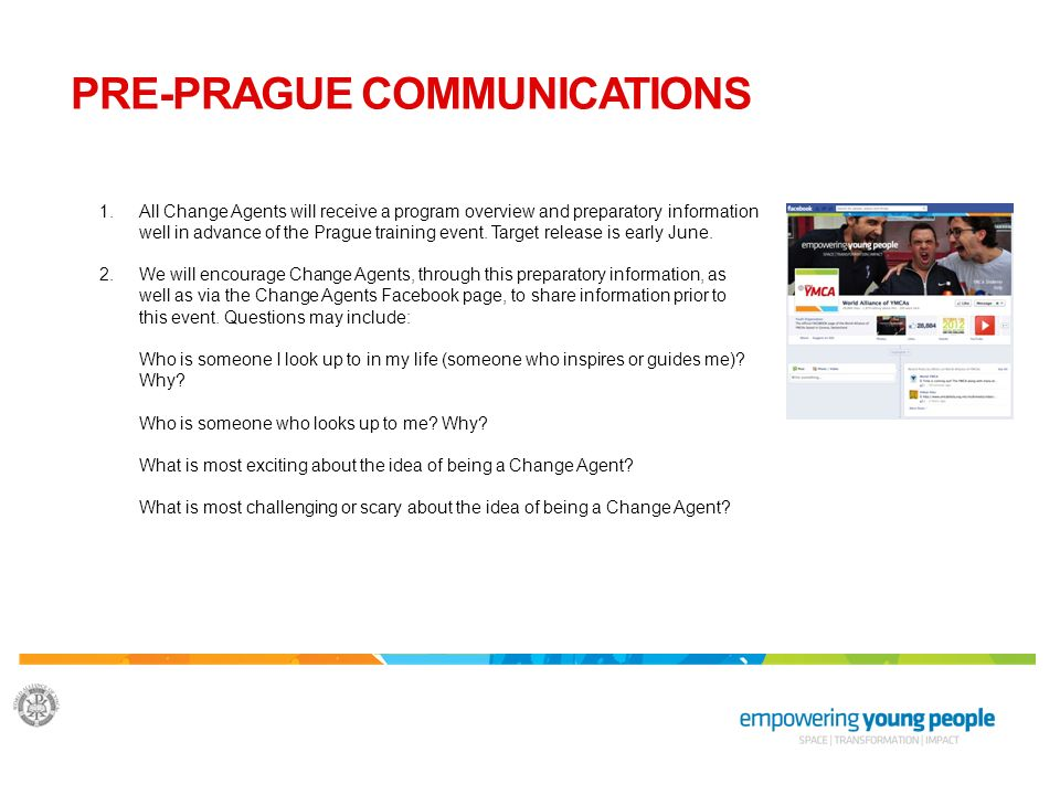 1.All Change Agents will receive a program overview and preparatory information well in advance of the Prague training event.