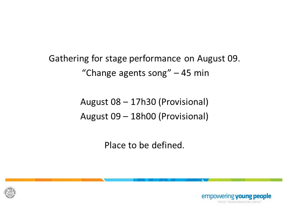 Gathering for stage performance on August 09.