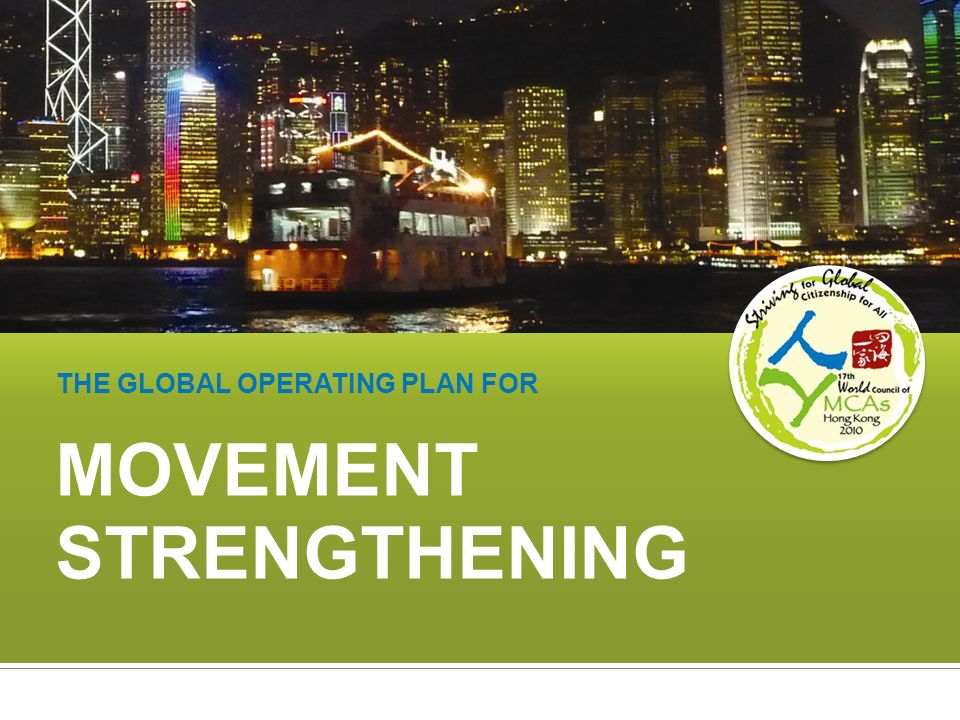 MOVEMENT STRENGTHENING THE GLOBAL OPERATING PLAN FOR