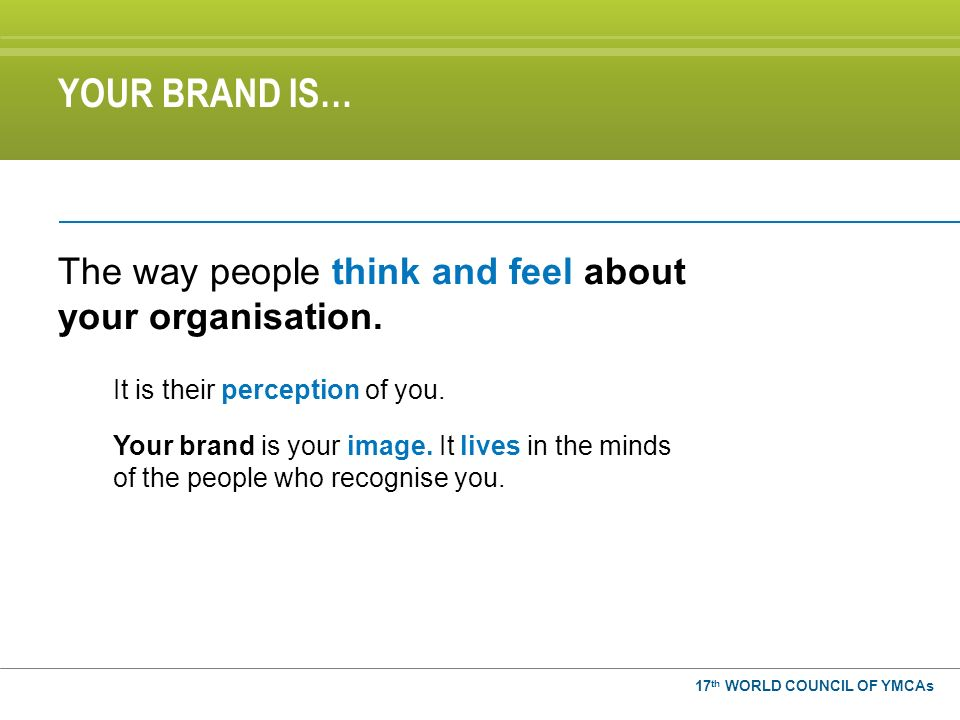 The way people think and feel about your organisation.