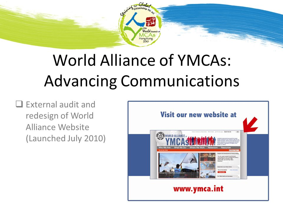 World Alliance of YMCAs: Advancing Communications External audit and redesign of World Alliance Website (Launched July 2010)