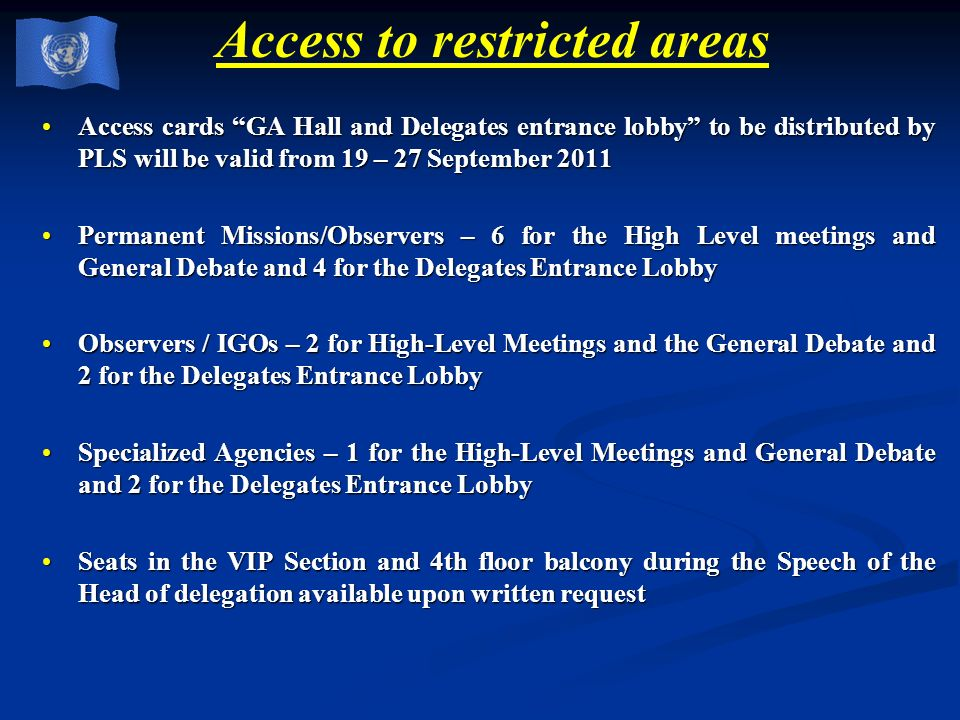 Access to restricted areas Access cards GA Hall and Delegates entrance lobby to be distributed by PLS will be valid from 19 – 27 September 2011Access