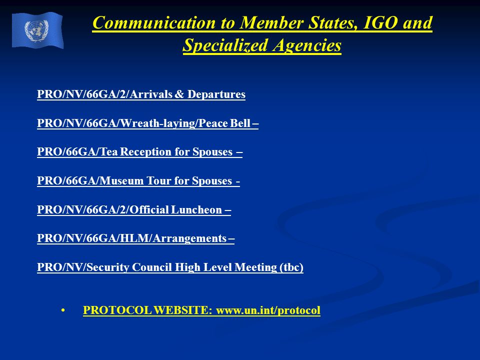 Communication to Member States, IGO and Specialized Agencies PRO/NV/66GA/2/Arrivals & Departures PRO/NV/66GA/Wreath-laying/Peace Bell – PRO/66GA/Tea R