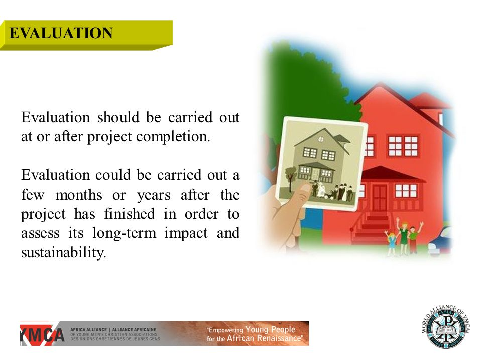 Urban Challenges Today Evaluation should be carried out at or after project completion.