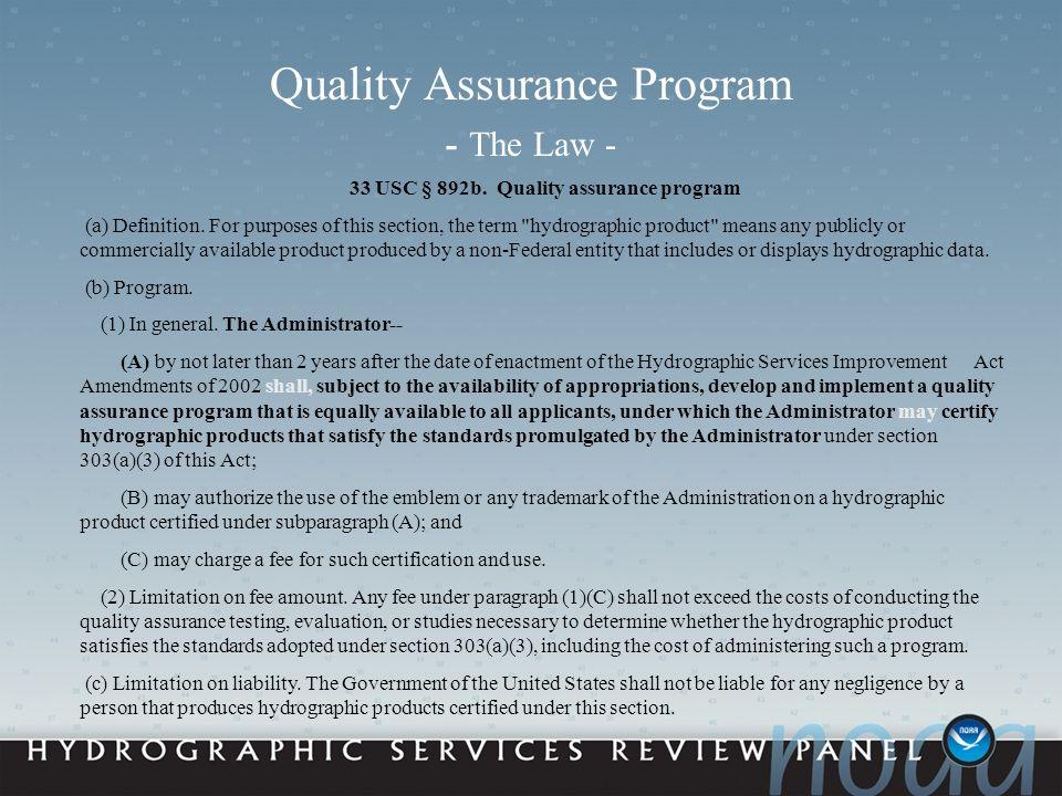 Quality Assurance Program - The Law - 33 USC § 892b.
