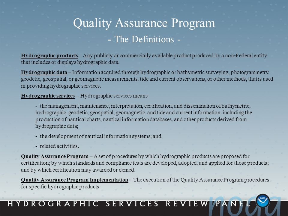 Quality Assurance Program - The Definitions - Hydrographic products – Any publicly or commercially available product produced by a non-Federal entity that includes or displays hydrographic data.