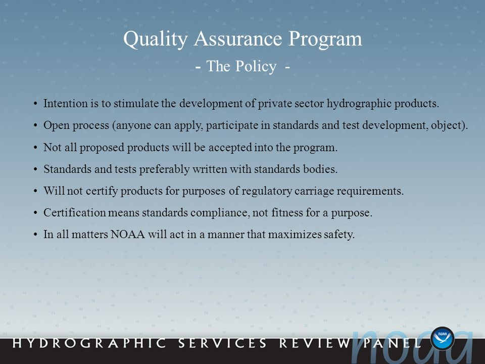 Quality Assurance Program - The Policy - Intention is to stimulate the development of private sector hydrographic products.