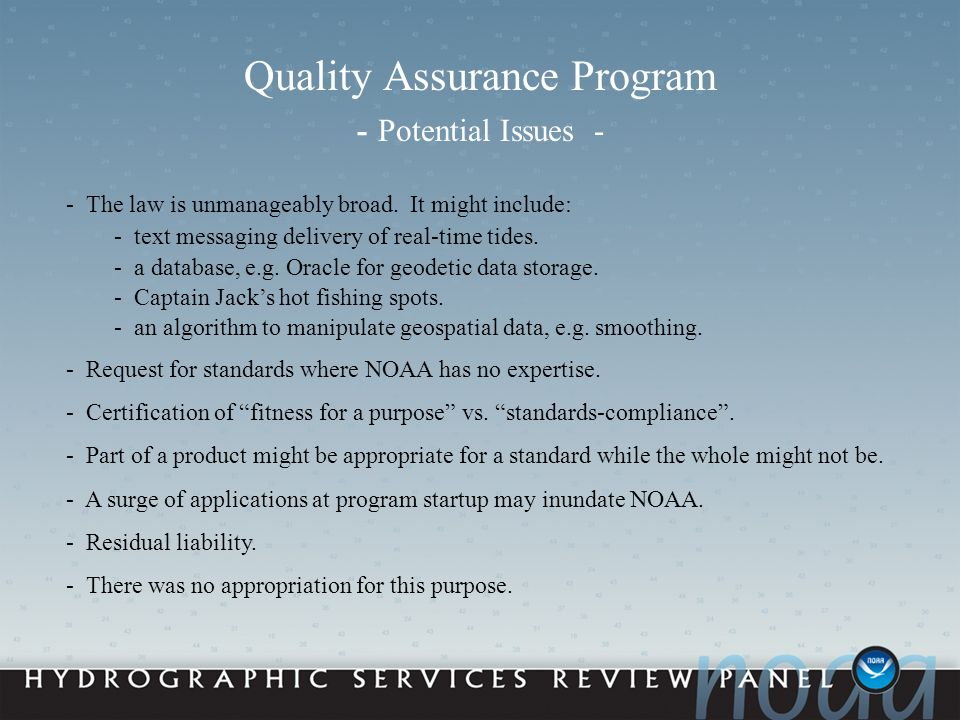 Quality Assurance Program - Potential Issues - - The law is unmanageably broad.