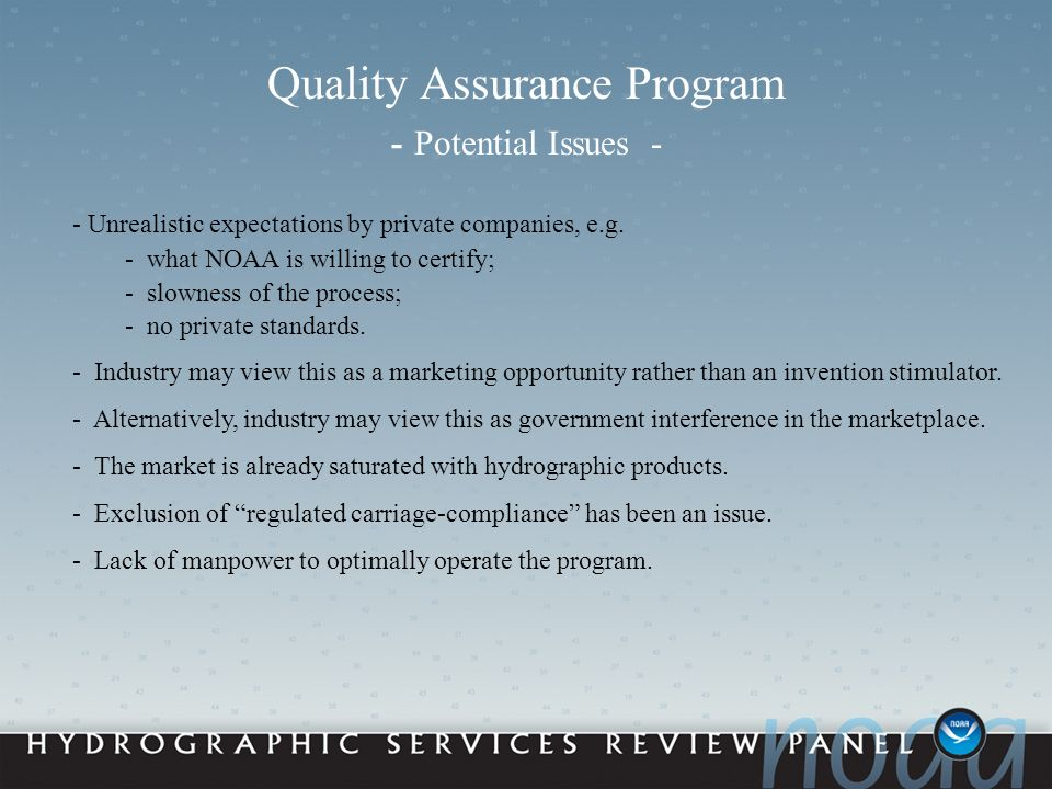 Quality Assurance Program - Potential Issues - - Unrealistic expectations by private companies, e.g.