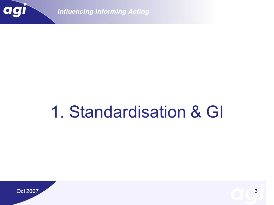 Oct 20073 1. Standardisation & GI