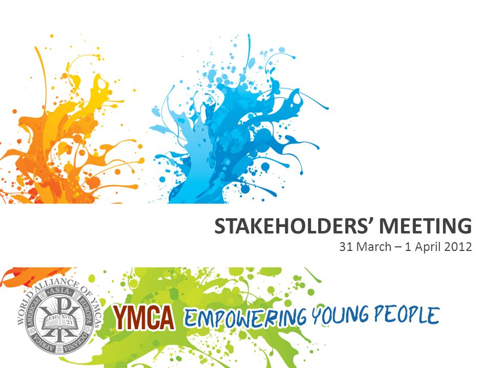STAKEHOLDERS MEETING 31 March – 1 April 2012